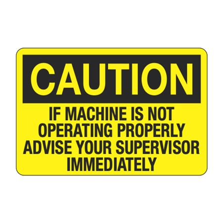 If Machine Is Not Operating Properly Advise Supervisor Decal