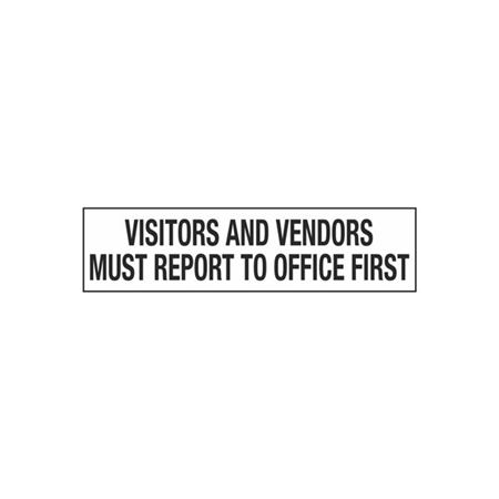 Visitors and Vendors Must Report to Office First - 2 in. x 8 in.