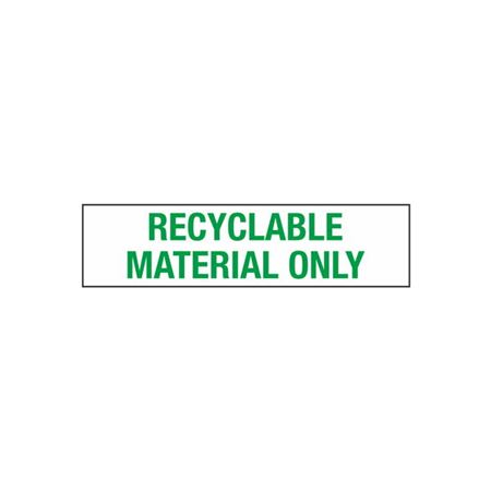 Recyclable Material Only - 2 in. x 8 in.