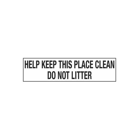 Help Keep This Place Clean Do Not Litter - 2 in. x 8 in.
