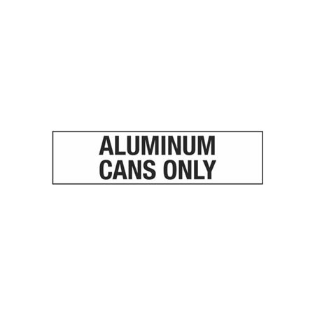 Aluminum Cans Only - 2 in. x 8 in.