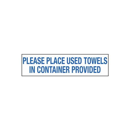 Please Place Used Towels in Container Provided - 2 in. x 8 in.