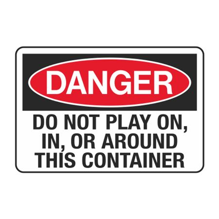 Danger Do Not Play On, In Or Around This Container Decal