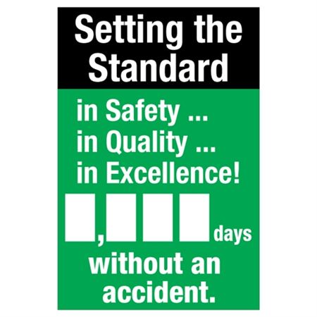 Setting the Standard In Safety In Quality In Excellence (blank) Days Without an Accident - 24 x 36