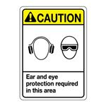 ANSI Ear and Eye Protection Required In This Area