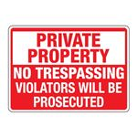 ANSI Private Property No Trespass./Violators Prosecuted Sign