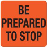 Interchangeable A Frame Sign - BE PREPARED TO STOP