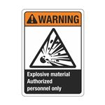 Warning Explosive Material Authorized Personnel Only Sign