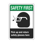 Safety First Pick up and … urn safety glasses here