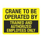 Crane To Be Operated By...Sign