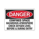 Danger Confined Space Hazardous Atmosphere Check O2 Level