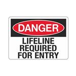 Lifeline Required For Entry Sign