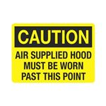 Air Supplied Hood Must Be Worn Past This Point Sign