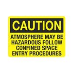 Atmosphere May Be Hazard … e Entry Procedures Sign