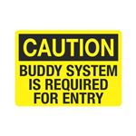 Buddy System Is Required For Entry Sign