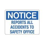 Notice Report All Accidents To Safety Office Sign