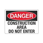 Danger Construction Area Do Not Enter Sign
