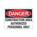 Danger Construction Area … zed Personnel Only Sign