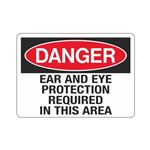Danger Ear And Eye Protection Required In This Area Sign
