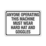 Anyone Operating This Ma … rd Hat And Goggles Sign