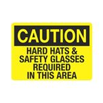 Caution Hard Hats and Safety Glasses Required In This Area