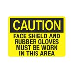 Caution Face Shield And Rubber Gloves Must Be Worn