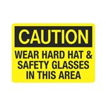 Caution Wear Hard Hat and Glasses In This Area Sign