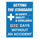 Setting The Standard In Safety...Quality..& Excellence (blank) Days Without An Accident - 23 in. x 30 in.