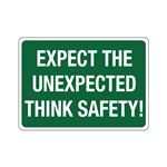 Expect The Unexpected Think Safety! Sign
