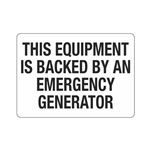 This Equipment Is Backed … mergency Generator Sign