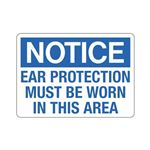 Notice Ear Protection Mu …  Worn In This Area Sign