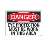 Danger Eye Protection Must Be Worn In This Area