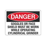 Danger Goggles Or Face Shield … Grinder Sign