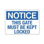 Gate Directional - Notice This Gate Must Be Kept Locked 10 x 14