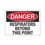 Danger Respirators Beyond This Point Sign