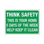 Think Safety This Is You … Help Keep It Clean Sign