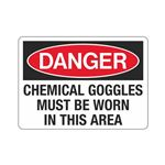 Danger ChemicalGogglesMustBeWornInThisArea (Hazmat) Sign