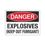 Danger Explosives (Keep Out Fumigant) Sign