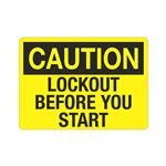 Caution Lockout Before You Start Sign