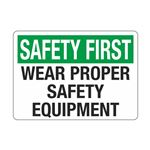 Safety First Wear Proper Safety Equipment Sign