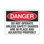 Danger Do Not Operate Un …  Adjusted Properly Sign