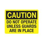 Caution Do Not Operate U … uards Are In Place Sign