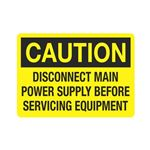 Caution Disconnect Main  … ervicing Equipment Sign