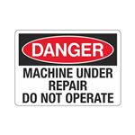 Danger Machine Under Repair Do Not Operate Sign