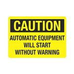 Caution Automatic Equipm … rt Without Warning Sign
