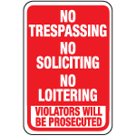 No Trespassing y ... Will Be Prosecuted