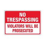 No Trespassing Violators Will Be Prosecuted - 12 x 18