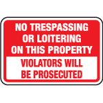 No Trespassing y ... ors Will Be Prosecuted