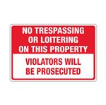 No Trespassing Or Loitering On This Property/Violators Will Be Prosecuted - 12 x 18