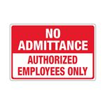 No Admittance Authorized Employees Only - 12 x 18